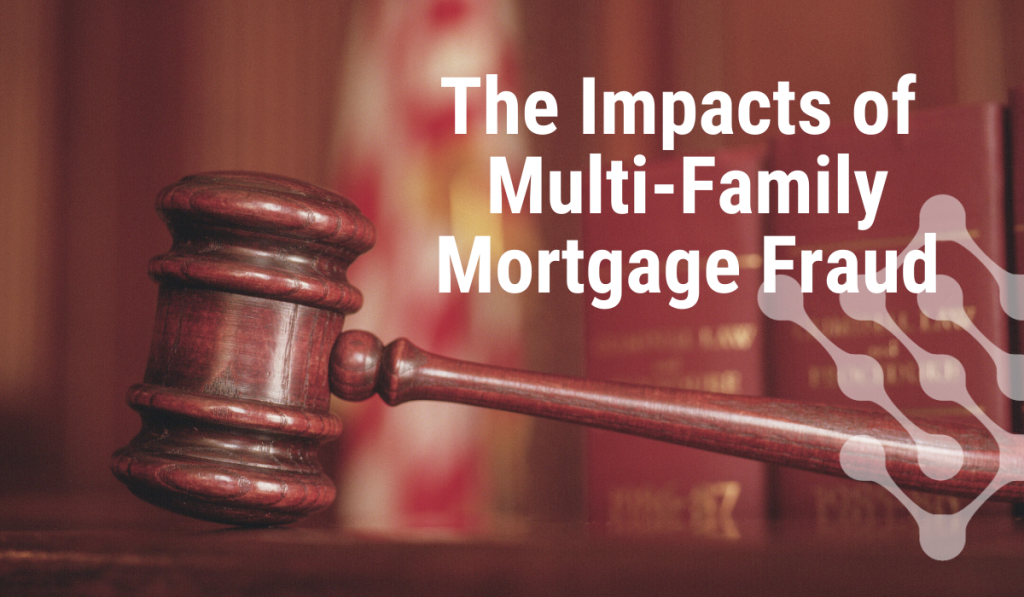 Impacts of Multi-Family Mortgage Fraud