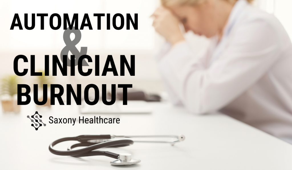 Automation as a Solution to Clinician Burnout
