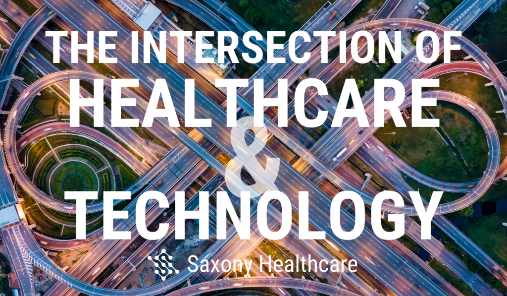 Saxony Partners The Intersection of Healthcare and Technology