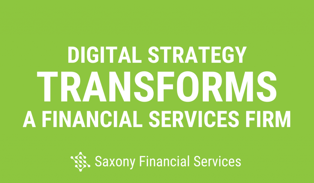 Digital Strategy Transforms a Financial Services Firm